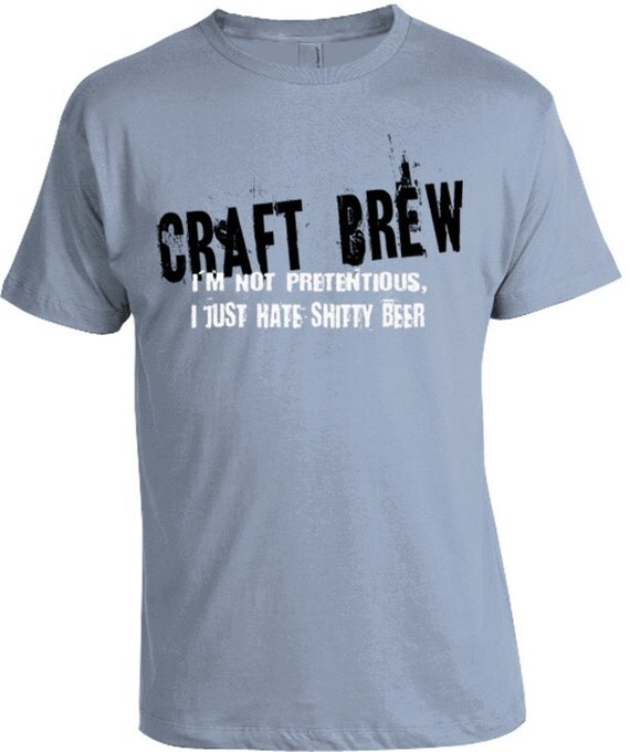 Craft beer t shirts craft brew shirt by epicdelusion on etsy for Craft brewery t shirts