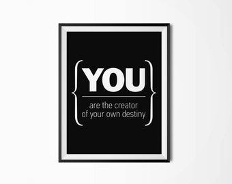 You are the creator of your own destiny, Motivational poster, Printable, Wall art, Instant download, Scandinavian poster