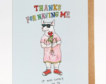 Thank you card, funny thank you card, thanks for having me card, Thanks card, 'Lovely Thanks', handmade, hand drawn, Dog card, Flower card