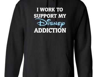 On Sale - I Work To Support My Disney Addiction Hooded Sweatshirt