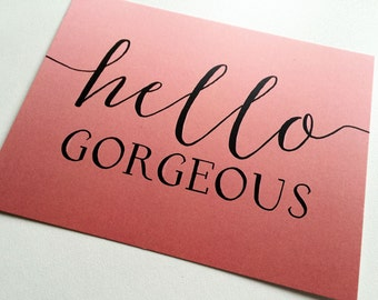 Hello Gorgeous Note Card / Greeting Card / Stationery