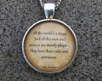 "William Shakespeare ""All the world's a stage, And all the men and women are merely players.."" Pendant & Chain"