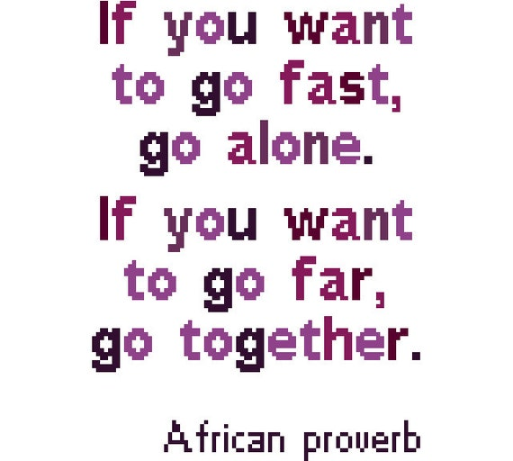 Items Similar To If You Want To Go Fast, Go Alone. If You