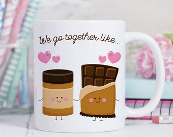 Coffee Mug We Go Together Like Peanut Butter and Chocolate - Best Friends Coffee Mug