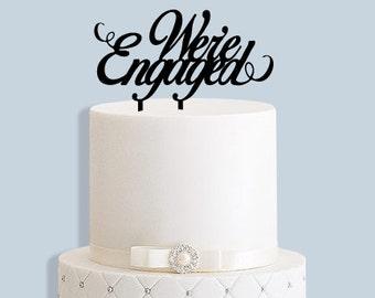 We're Enagaged Cake Topper