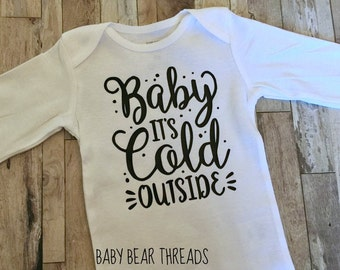 Baby Its Cold Outside - Baby Bodysuit - Kid Shirt - Christmas Holiday