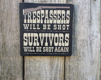 Trespassers will be shot,  Wood Sign, Rustic Sign, Funny Sign, Humor,Western Sign