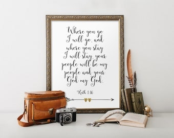 Ruth 1:16, Bible verse print art, Scripture print, Wedding sign print, Wall art decor, Wedding printable, Where you go, Wedding decor BD-895