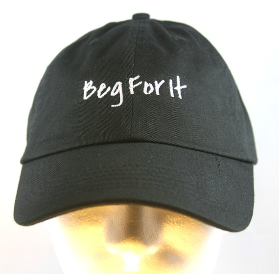 Beg for It - Polo Style Ball Cap (Black with White Stitching)