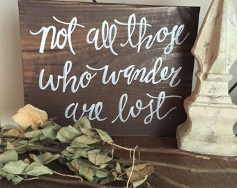 """Not all those who wander are lost // Handmade Wood Sign // 14"""" x 11"""""""