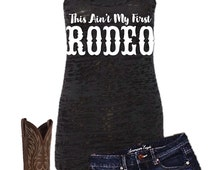 This Ain't My First Rodeo Country Tank Top, Burnout Tank Top, Southern Tank Top, Work Out Tank Top,