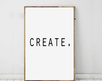 Create Quote, Creativity, Daily Motto, Inspiration, Daily Reminder, Office Wall Art, Digital Download, Instant Download, Printable Quote