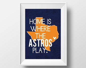 Home is Where the Astros Play Houston Astros Baseball Design on 8x10 DIGITAL ITEM - Print Yourself