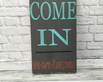 Handmade Come In Wood Sign