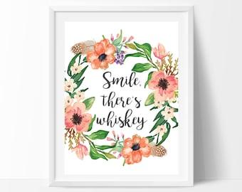 Funny print - ''Smile, there's whiskey'' - Printable art - Printable wall art