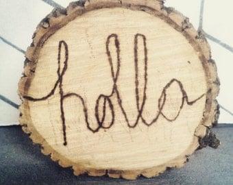 "Wood burned decor piece ""HOLLA"""