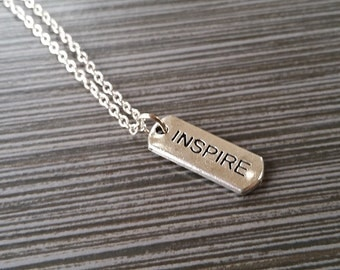 Silver Inspire Necklace - Inspirational Jewelry - Personalized Necklace - Custom Gift - Inspirational Jewelry - Inspire Message Necklace