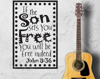 You Will Be Free Indeed John 8:36 Christian Vinyl Wall Decal Religious Quote Scripture