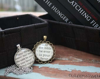 May the odds be ever in your favor - Hunger Games - Mockingjay necklace - Hunger Games Quote - Book Page Jewelry - Book Quote Jewelry