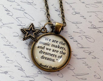 """Roald Dahl quote pendant, """"We are the music makers......"""" quote jewelry necklace, Gene Wilder, Willy Wonka"""