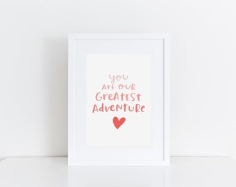 You Are Our Greatest Adventure Print Nursery Decor Girls Room Wall Art Gift For Daughter Coral Nursery Art Girls Room Decor
