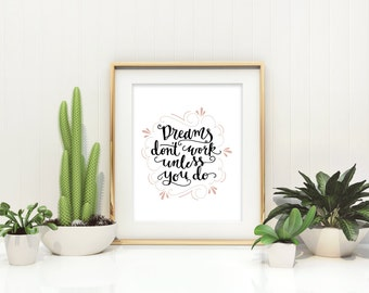 Dreams Don't Work Unless You Do Motivational Quote Typographic Wall Art Inspirational Quote Office Decor Workspace Wall Art Desk Print