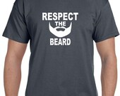 Husband Gift Brother Gift Boyfriend Gift Respect the Beard Mens Gift Father Gift Funny Tshirt Uncle Gift Mens Best Friend Gift Tshirt