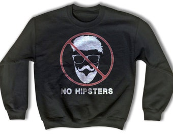 No Hipsters Sweatshirt for Men and Women