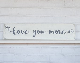 "Mother's Day gift | love you more sign | rustic wood sign | wood sign | love sign | rustic bedroom decor | 24"" x 5.5"""