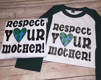 Earth Day Shirt | Respect Your Mother | Mother Earth Shirt | Earth Shirt | Recycle Shirt | Boy Earth Day | Girls Earth Day | Earth Day Tank