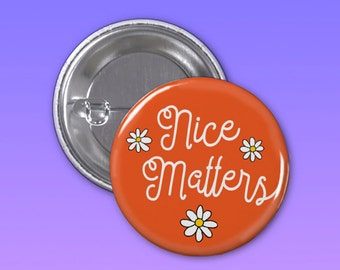 Nice Matters 1 1/4 Inch Pin-back button, Backpack pin, backpack Button