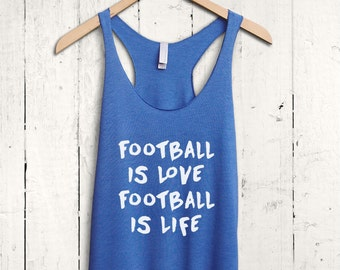 Football Is Love Football Is Life Tank Top - womens football top, funny football shirt, football fan shirt, womens football tank top