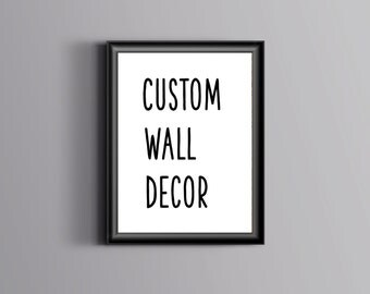 Custom Wall Decor Customizable print Custom poster print Custom quote design Personalised posters Custom decor Personalized Custom printable