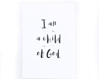 A4 Nursery Print | I Am A Child of God | Cardstock 300gsm