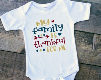 My family is thankful for me baby girl boy unisex thanksgiving bodysuit