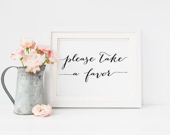 "Wedding Sign PRINTABLE 5x7 ""Please Take a Favor"" Print, Table Signage, Reception sign, Wedding Decor Black and White Typography Download"