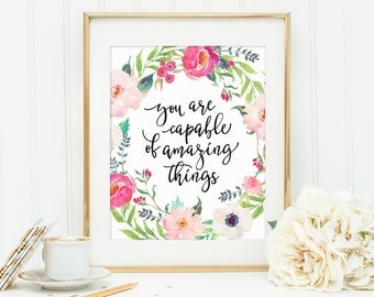 Watercolor Floral Decor, You Are Capable Of Amazing Things, Inspirational Quote, Home Decor, House Floral Print, Quote Wall Art, Flowers Art