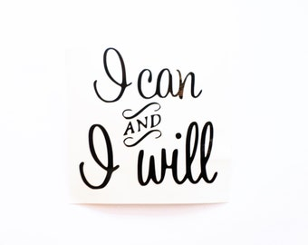 I can and I will decal Inspirational decals Vinyl Wall Stickers Removable wallpaper Laptop sticker Laptop decal Quote Achieve your goals
