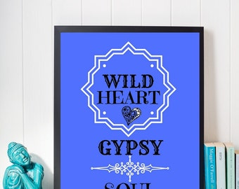 Printable Poster 8 x 10 WILD HEART GYPSY Soul