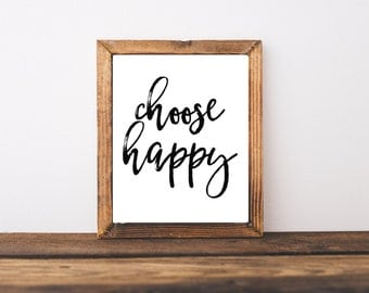 Motivational Printable -  Choose Happy Quote - Home Decor - Office Decor - College Dorm Decor - Wall Art  - Calligraphy Art
