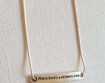 Where there is a will, there's a way- inspirational necklace-gift-silver
