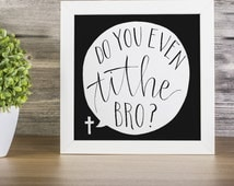 Do You Even Tithe, Bro? ~ handmade PRINTABLE INSTANT DOWNLOAD ~ 2 color versions included!
