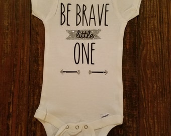 Be Brave Little One