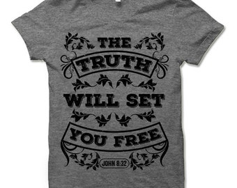 Cool Christian T Shirts. The Truth Will Set You Free. Christian Clothing.
