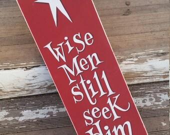 Wise Men Still Seek Him Christmas sign #2