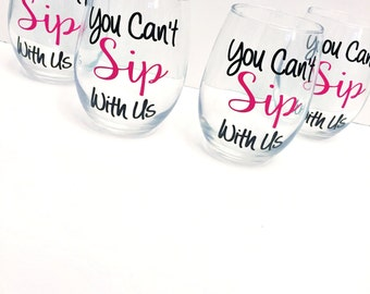 You Can't Sip With Us Stemless Wine Glass / Mean Girls Quotes