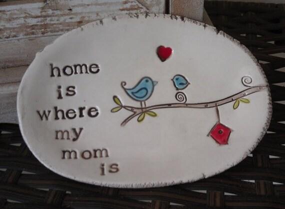 home is where my mom is - keepsake dish