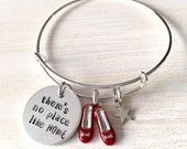 Inspirational Bracelet, Wizard of Oz jewelry, Theres No Place Like Home,  Dorothy Red Shoes Bangle Bracelet, Hand Stamped Bangle