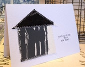 Screen Printed Fabric Moving Home / Housewarming Card