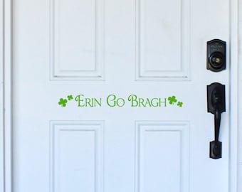 Erin Go Bragh front door decal, St. Patrick's Day decor, Ireland forever, lucky shamrock